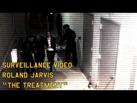 監視ビデオ:ローランド・ジャービス「治療」